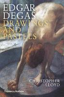 Edgar Degas Drawings and Pastels by Christopher Lloyd