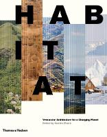Habitat Vernacular Architecture for a Changing Planet by Sandra Piesik