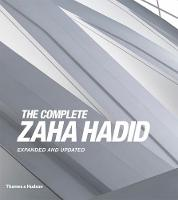 The Complete Zaha Hadid Expanded and Updated by Aaron Betsky