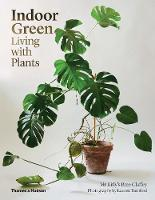Indoor Green Living with Plants by Bree Claffey, Lauren Bamford
