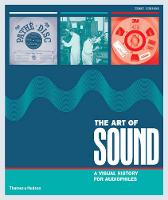 The Art of Sound A Visual History for Audiophiles by Terry Burrows