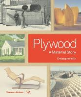 Plywood A Material Story by Christopher Wilk