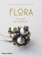 Flora The Art of Jewelry by Evelyne Posseme, Patrick Mauries
