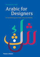 Arabic for Designers An Inspirational Guide to Arabic Culture and Creativity by Mourad Boutros