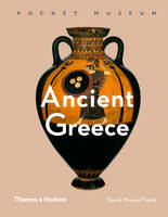 Pocket Museum: Ancient Greece by David Michael Smith