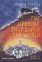 The Lifeboat that Saved the World by Irving Finkel, Dylan Giles
