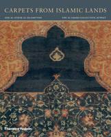 Carpets from Islamic Lands by Friedrich Spuhler, Sheikh Nasser Sabah Al-Ahmad Al-Sabah