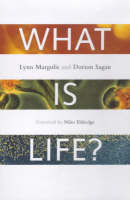 What is Life? The Eternal Enigma by Lynn Margulis, Dorion Sagan, Niles Eldredge