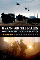 Hymns for the Fallen Combat Movie Music and Sound After Vietnam by Todd Decker