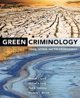 Green Criminology Crime, Justice, and the Environment by Michael A. Long, Prof. Paul B. Stretesky, Kimberly L. Barrett