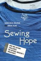 Sewing Hope How One Factory Challenges the Apparel Industry? s Sweatshops by Sarah Adler-Milstein, John M. Kline