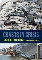 Coasts in Crisis A Global Challenge by Gary Griggs