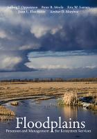 Floodplains Processes and Management for Ecosystem Services by Jeffrey J. Opperman, Peter B. Moyle, Eric W. Larsen, Joan L. Florsheim
