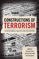 Constructions of Terrorism An Interdisciplinary Approach to Research and Policy by Michael Stohl