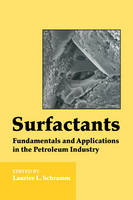 Surfactants Fundamentals and Applications in the Petroleum Industry by Laurier L. Schramm
