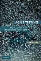 Agile Testing How to Succeed in an Extreme Testing Environment by John Watkins