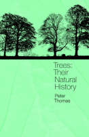 Trees Their Natural History by P.A. Thomas
