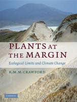 Plants at the Margin Ecological Limits and Climate Change by R. M. M. Crawford