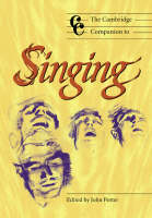 The Cambridge Companion to Singing by John (University of York) Potter