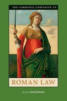 The Cambridge Companion to Roman Law by David Johnston