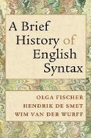 A Brief History of English Syntax by Olga Fischer, Wim van der Wurff, Hendrik De Smet