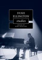 Duke Ellington Studies by John (Norwegian University of Science and Technology, Trondheim) Howland