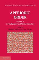 Aperiodic Order: Volume 2, Crystallography and Almost Periodicity by Michael (Universitat Bielefeld, Germany) Baake