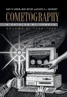 Cometography: Volume 6, 1983-1993 A Catalog of Comets by Gary W. Kronk, Maik Meyer, David A. J. Seargent