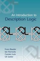 An Introduction to Description Logic by Franz Baader, Ian Horrocks, Ulrike Sattler