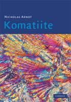 Komatiite by Nicholas Arndt, C. Michael Lesher, Steve J. Barnes
