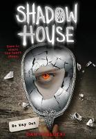 Shadow House: No Way Out by Dan Poblocki
