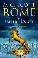 Cover for Rome : The Emperor's Spy by M. C. Scott
