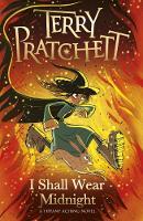 I Shall Wear Midnight A Tiffany Aching Novel by Terry Pratchett