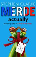 Merde Actually by Stephen Clarke