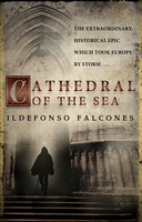 Cover for Cathedral of the Sea by Ildefonso Falcones