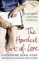 Cover for The Hardest Part of Love by Catherine Ryan Hyde