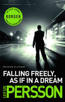 Cover for Falling Freely, as If in A Dream by Leif G. W. Persson
