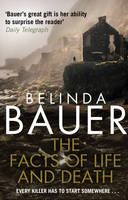 Cover for The Facts of Life and Death by Belinda Bauer