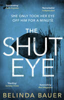Cover for The Shut Eye by Belinda Bauer