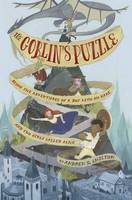 Goblin's Puzzle Being the Adventures of a Boy with No Name and Two Girls Called Alice by Andrew Chilton
