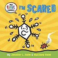 I'm Scared by Jennifer L. Holm, Matthew Holm
