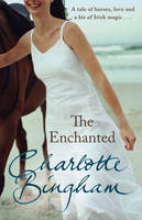 Cover for The Enchanted by Charlotte Bingham