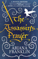 Cover for The Assassin's Prayer : Mistress of the Art of Death 4 by Ariana Franklin