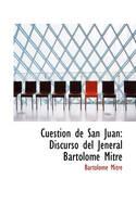 Cuestion de San Juan Discurso del Jeneral Bartolome Mitre by Bartolome Mitre