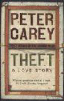 Theft A Love Story by Peter Carey