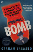 Cover for Churchill's Bomb A Hidden History of Britain's First Nuclear Weapons Programme by Graham Farmelo