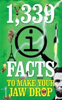 Cover for 1,339 QI Facts to Make Your Jaw Drop by John Lloyd, John Mitchinson