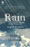 Rain Four Walks in English Weather by Melissa Harrison
