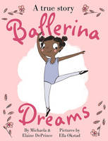 Ballerina Dreams by Michaela (Author) DePrince