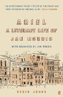 Ariel A Literary Life of Jan Morris by Derek Johns